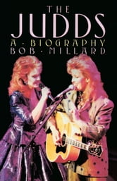 The Judds - A Biography ebook by Bob Millard