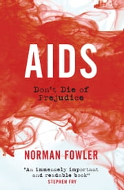AIDS - Dont Die of Prejudice ebook by Norman Fowler