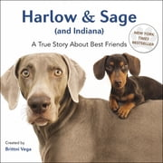 Harlow & Sage (and Indiana) - A True Story About Best Friends ebook by Brittni Vega