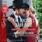 The Doctor's Baby Dare - w/ Bonus Short Story: Never Too Late audiobook by Michelle Celmer, Brenda Jackson