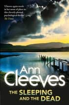 The Sleeping and the Dead ebook by Ann Cleeves