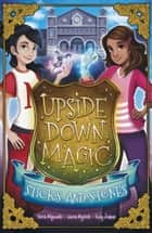 Upside Down Magic 2: Sticks and Stones ebook by Sarah  Mlynowski