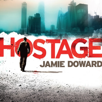 Hostage audiobook by Jamie Doward