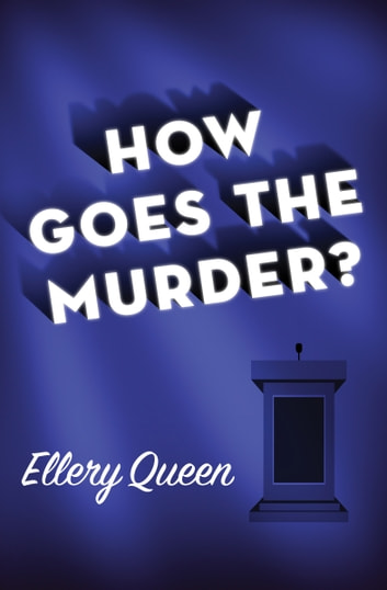 How Goes the Murder? ebook by Ellery Queen