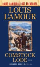 Comstock Lode (Louis L'Amour's Lost Treasures) - A Novel ebook by Louis L'Amour