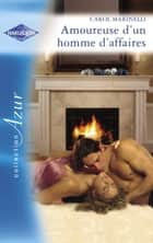 Amoureuse d'un homme d'affaires (Harlequin Azur) ebook by Carol Marinelli