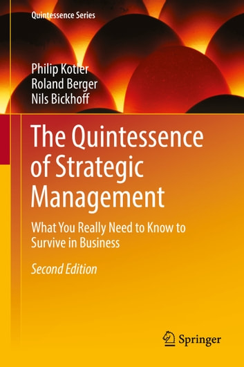 The quintessence of strategic management ebook by philip kotler the quintessence of strategic management what you really need to know to survive in business fandeluxe Choice Image