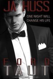 TAUT: The Ford Book - (Rook and Ronin Spinoff) ebook by J.A. Huss