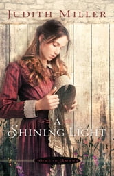 A Shining Light (Home to Amana Book #3) ebook by Judith Miller