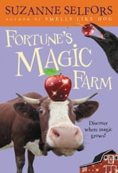 Fortune's Magic Farm ebook by Suzanne Selfors