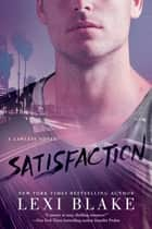 ebook Satisfaction de Lexi Blake