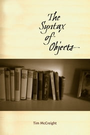 The Syntax of Objects ebook by Tim McCreight
