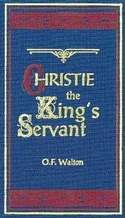 Christie The King's Servant ebook by O. F. Walton,Unknown (Illustrator)