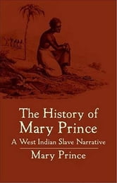 The History Of Mary Prince ebook by Mary Prince