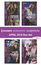 Harlequin Romantic Suspense April 2016 Box Set - Cavanaugh or Death\Colton's Texas Stakeout\The Royal Spy's Redemption\A Father's Desperate Rescue ebook by Marie Ferrarella, C.J. Miller, Addison Fox,...