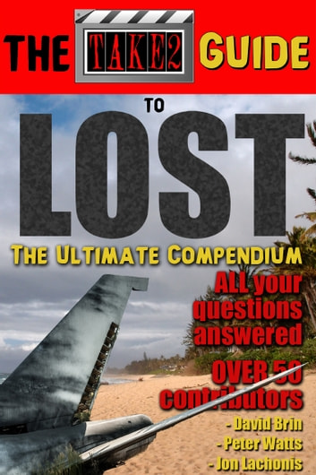 The Take2 Guide to Lost - Compulsory television generated a sweeping dialogue … and here it is. ebook by Erin Willard,James O'Ehley