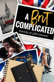 A Brit Complicated - Castle Calder Series ebook by Brenda St John Brown