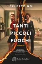 Tanti piccoli fuochi eBook by Celeste Ng