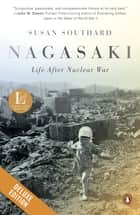 Nagasaki Deluxe - Life After Nuclear War ebook by Susan Southard