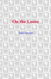 On the Loose ebook by Tara Janzen