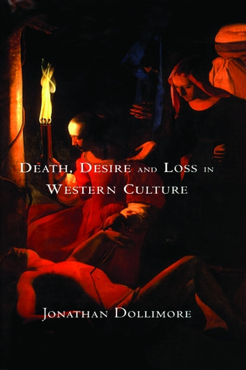 Death, Desire and Loss in Western Culture ebook by Jonathan Dollimore