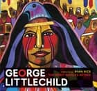 George Littlechild - The Spirit Giggles Within ebook by George Littlechild, Ryan Rice