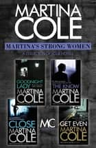 Martina's Strong Women - Goodnight Lady, The Know, Close, Get Even ebook by Martina Cole