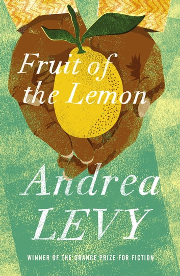 Fruit of the Lemon ebook by Andrea Levy