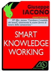 Smart Knowledge Working ebook by Giuseppe Iacono