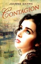 Contagion ebook by Joanne Dahme