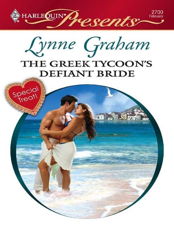 The Greek Tycoon's Defiant Bride ebook by Lynne Graham