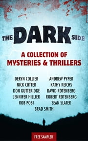 The Dark Side - A Collection of Mysteries & Thrillers ebook by Kathy Reichs, Andrew Pyper, Brad Smith,...