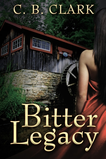 Bitter Legacy ebook by C. B. Clark