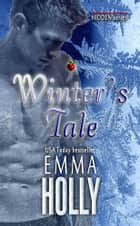 Winter's Tale ebook by Emma Holly