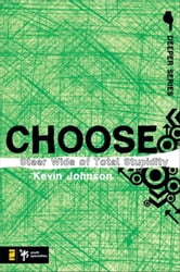 Choose - Steer Wide of Total Stupidity ebook by Kevin Johnson