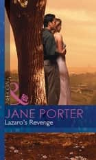 Lazaro's Revenge (Mills & Boon Modern) ebook by Jane Porter