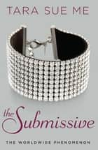 The Submissive ebook by Tara Sue Me