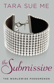 The Submissive - The Submissive Series ebook by Tara Sue Me