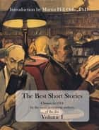 The Best Short Stories - Chosen in 1914 by the most prominent authors of the day, Volume I ebook by Martin Hill Ortiz, Robert Louis Stevenson, Charles Dickens