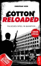 Cotton Reloaded: Falsches Spiel in Quantico - Serienspecial ebook by Christian Weis