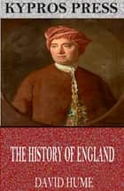 The History of England ebook by David Hume