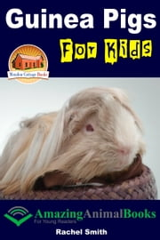 Guinea Pigs For Kids ebook by Rachel Smith