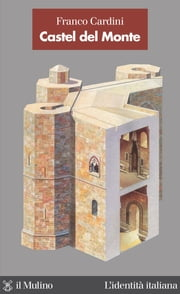 Castel del Monte ebook by Franco, Cardini