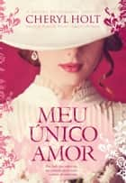 Meu Único Amor ebook by Cheryl Holt