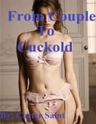 From Couple to Cuckold ebook by Carter Saint