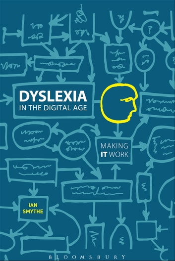 Dyslexia in the Digital Age - Making IT Work ebook by Dr Ian Smythe