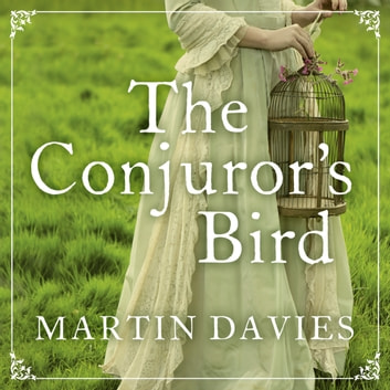 The Conjuror's Bird audiobook by Martin Davies