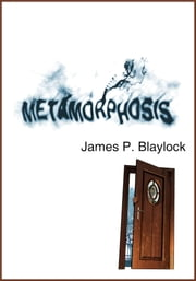 Metamorphosis ebook by James P. Blaylock