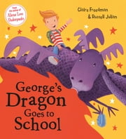 George's Dragon Goes To School ebook by Claire Freedman