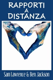 Rapporti a distanza eBook by Sam Lawrence, Ben Jackson